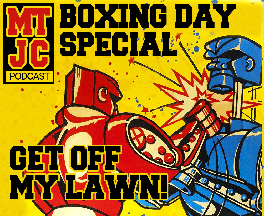Episode 175 - Get Off My Lawn! - Boxing Day Special